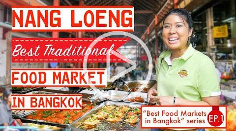 Nang Loeng Market - Best Food Market in Bangok