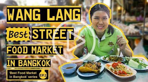 Wang Lang - Best Street Food Market in Bangkok