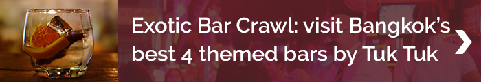 Blog banner_BAR_exotic bar crawl - visit bangkok's best thrmed bars by tuk tuk