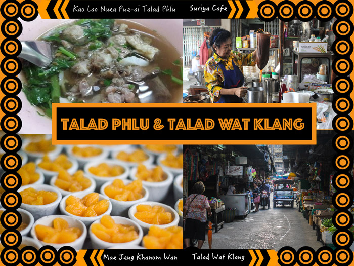 Talad Phlu & Talad Wat Klang | Street Food in Bangkok | Bangkok Food Tours