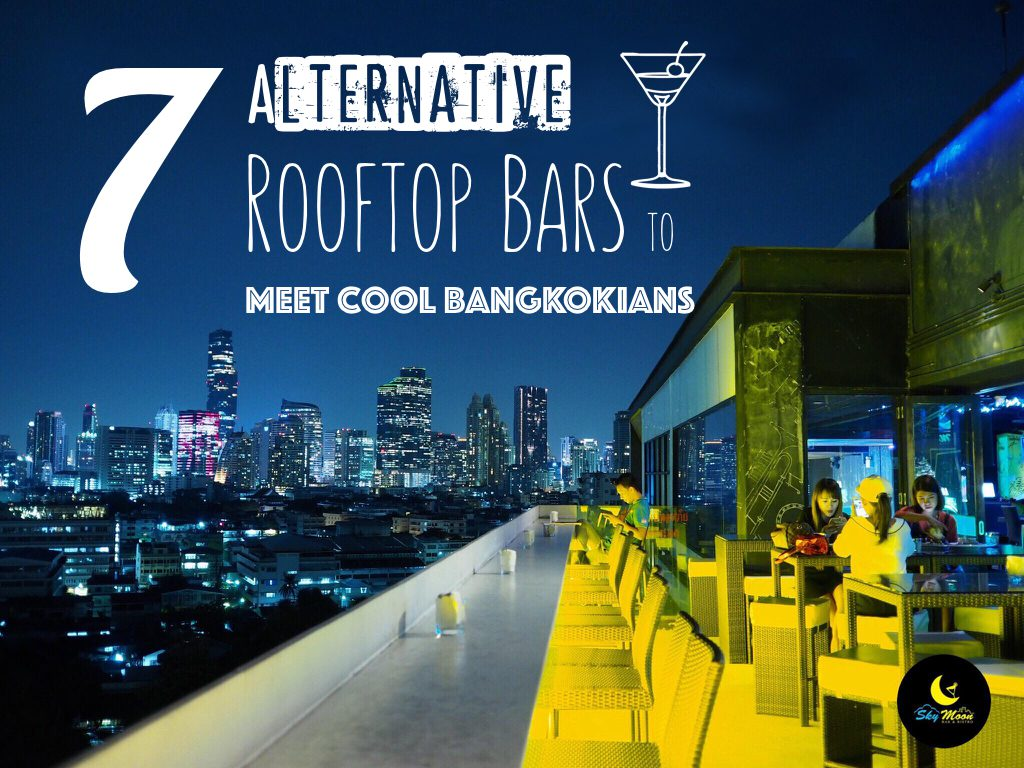 7 Alternative Rooftop Bars to Meet Cool Bangkokians_poster