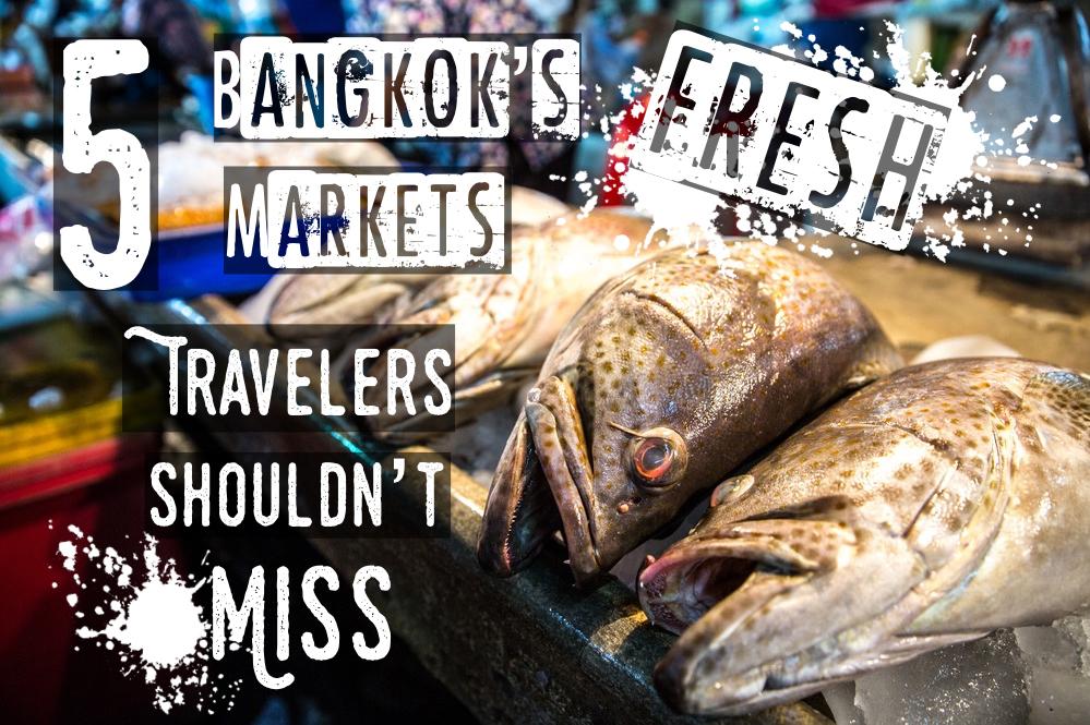 5 Bangkok's Fresh Markets Travellers Shouldn't Miss