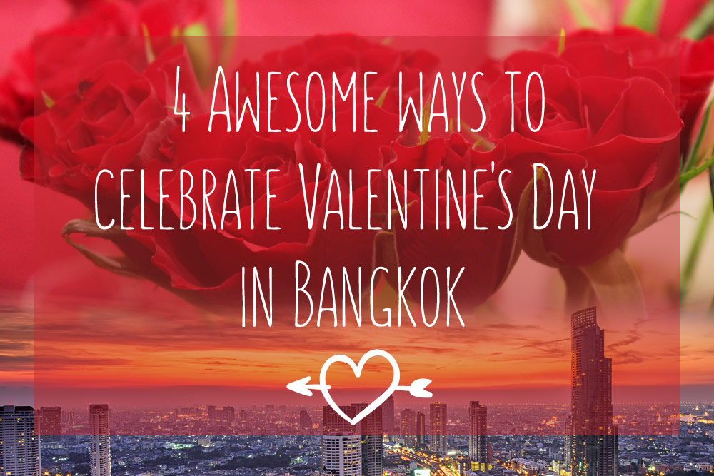 4 Awesome Ways to Celebrate Valentine's Day in Bangkok_cover