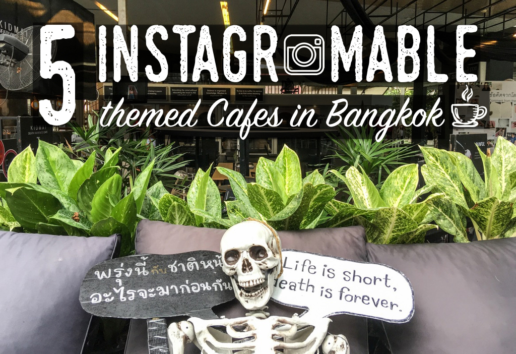 5 Awesome Themed & Instagramable Cafes in Bangkok