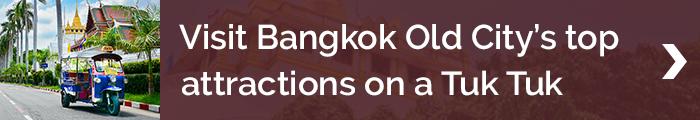 Blog banner_HIGHLIGHT_visit Bangkok Old City's top attractions on a Tuk Tuk